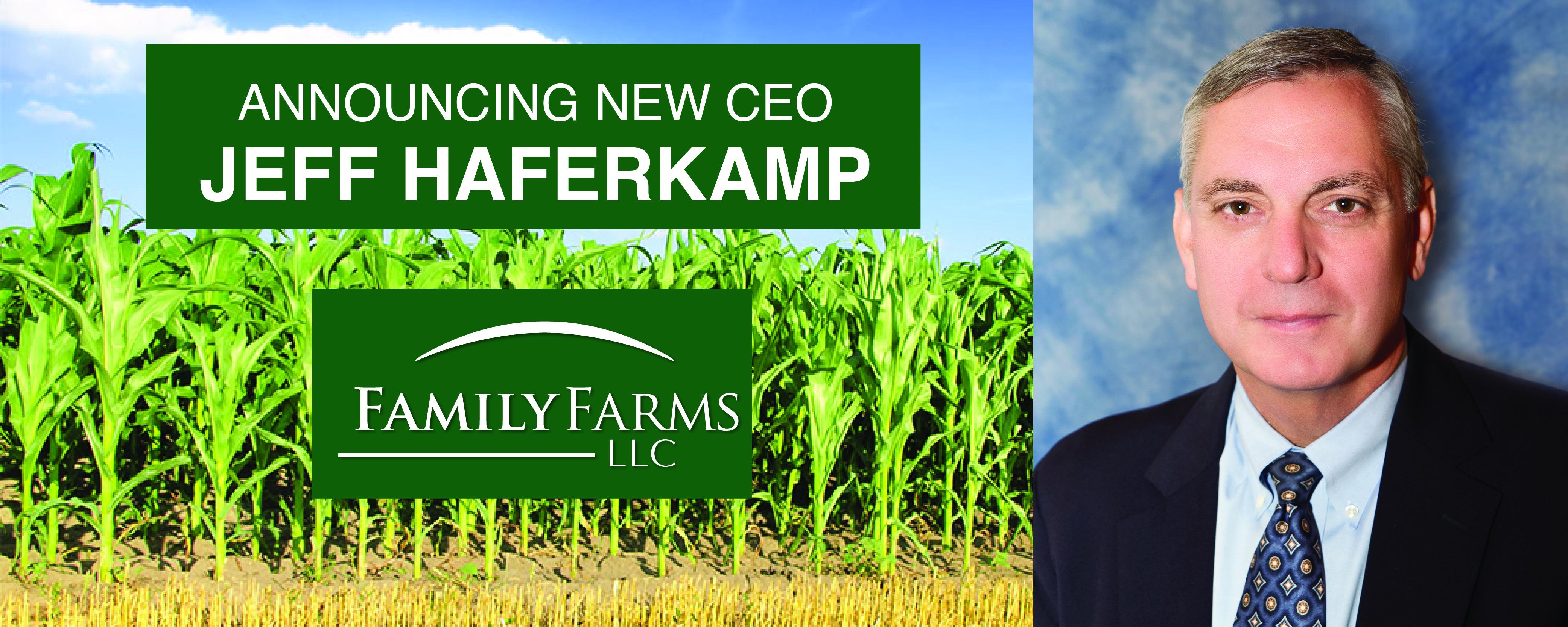 Family Farms LLC Appoints Jeff Haferkamp as CEO